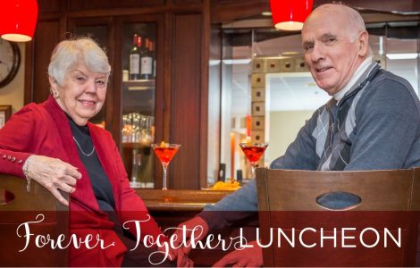 The Watermark at East Hill Invites You To Our Forever Together Luncheon